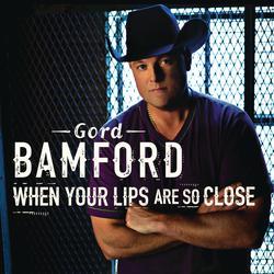 Gord When Lips Single