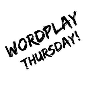 Wordplay Thursday